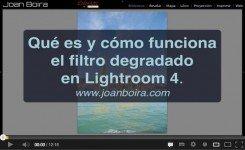 Qué es y cómo funciona el filtro degradado en Lightroom 4. (Videotutorial)