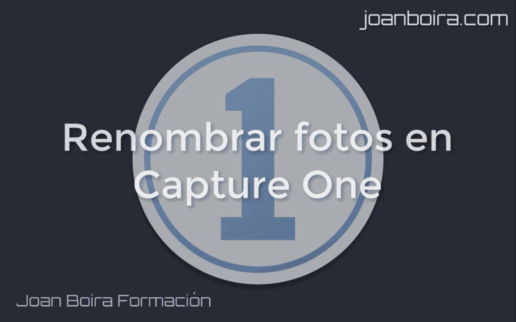 Renombrar fotografías en Capture One