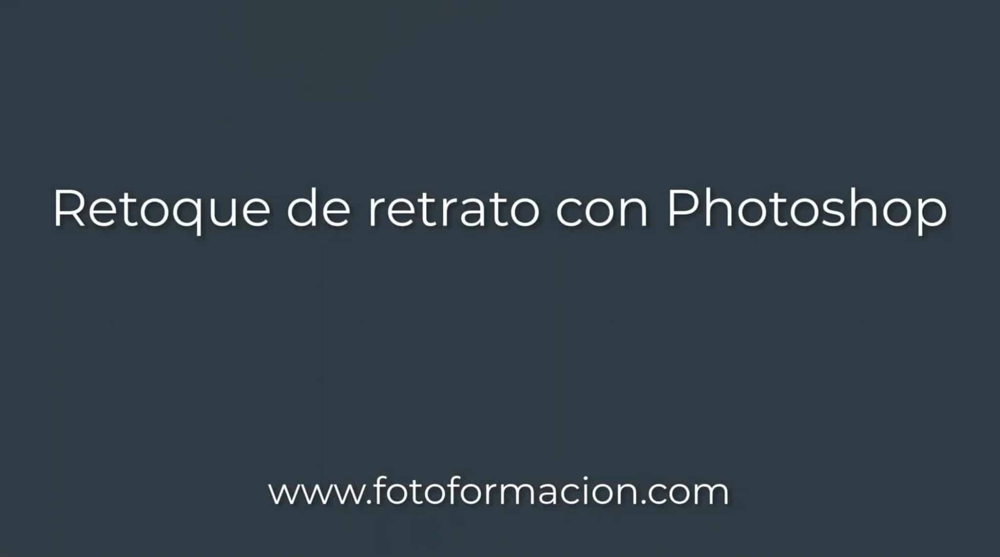 Retoque de retrato con Photoshop