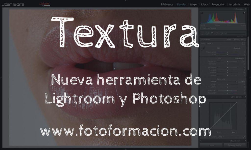 Textura. Nueva herramienta de Lightroom y Camera Raw de Photoshop