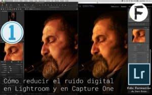Cómo reducir el ruido digital en Lightroom y en Capture One