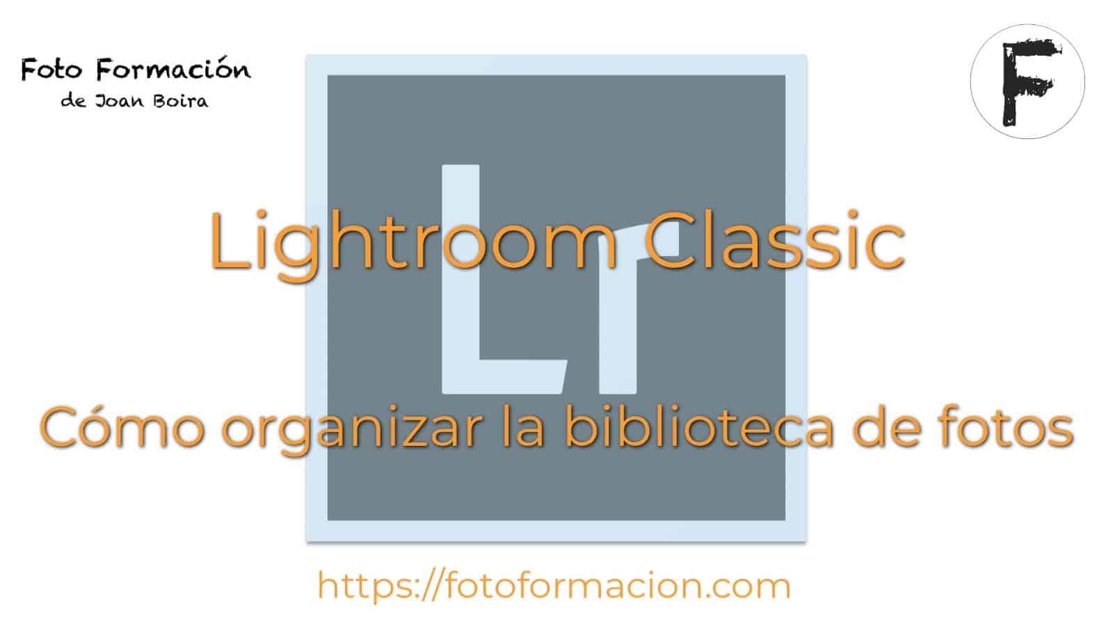 Como organizar la biblioteca de fotos con Lightroom Classic