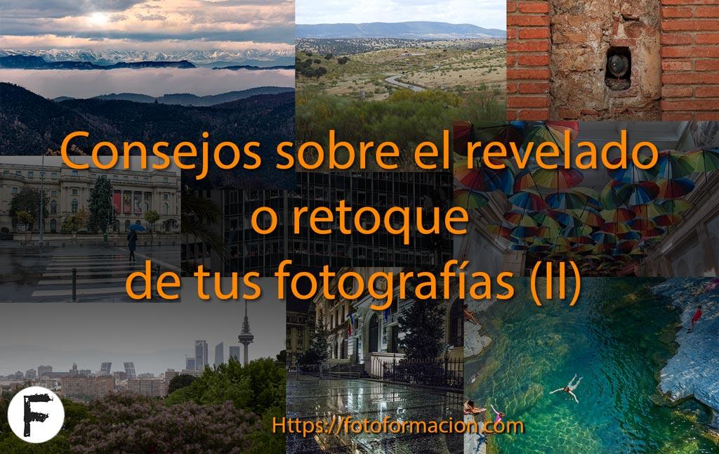 Consejos sobre el revelado o retoque de tus fotografías II