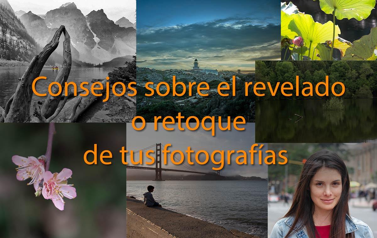 Consejos sobre el revelado o retoque de tus fotografías