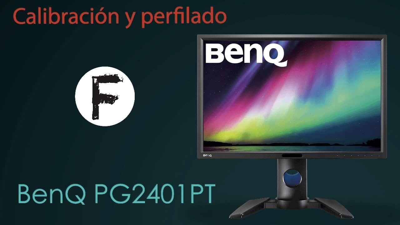 Calibración y perfilado del monitor BenQ PG2401Pt