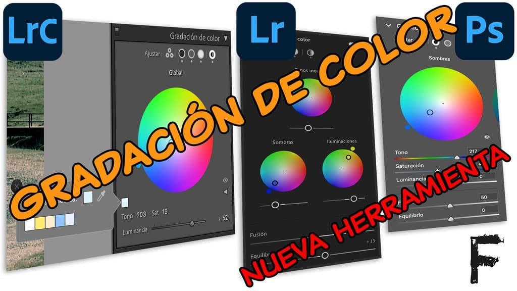 Gradación de color. Nueva Herramienta en Photoshop, Lightroom y Lightroom Classic
