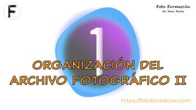 Organización del archivo fotográfico II